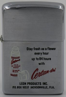 "1963 Zippo advertising Certain-dri, ""Stay fresh as a flower every hour up to 84 hours..."" fopr Leon Products of Jacksonville, FL.  .JPG Certain-dri is a leading brand  that doctors recommend for their patients with excessive sweating"