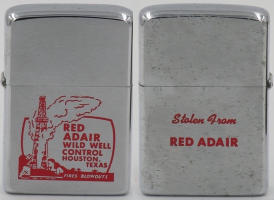 "1972 Zippo  for Red Adair Wild Well Control, Houston TX.  Paul Neal ""Red"" Adair was a swashbuckling 20th-century hero, portrayed fittingly on screen by John Wayne, and he probably did more than any other person single-handedly to preserve the environment.  An American oil well firefighter., he became notable as an innovator in the highly specialized and hazardous profession of extinguishing and capping oil well blowouts, both land-based and offshore"