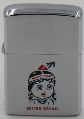 "1964 Zippo for Miami Bread, a bakery based in Dayton Ohio with the slogan ""Better Bread"" and the image of an Indian girls as its mascot."