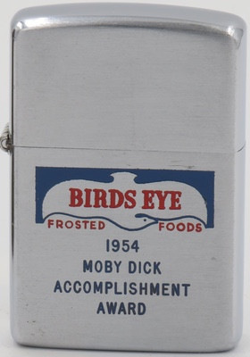 1953 Zippo for Birds Eye Frosted Foods - 1954 Moby Dick Accomplishment Award. The company is named after Clarence Birdseye, the inventor of frozen food.