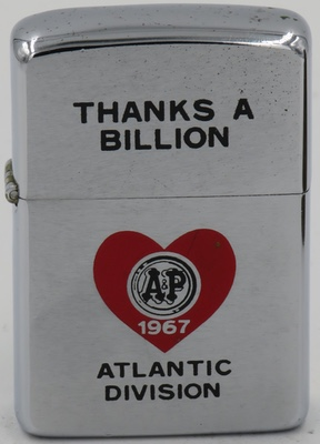"1967 Zippo for A&P' Atlantic Division with a heart and ""Thanks a Billion"". The Great Atlantic & Pacific Tea Company has a 150 year-old history and was America's leading grocery store chain in the 1960's"