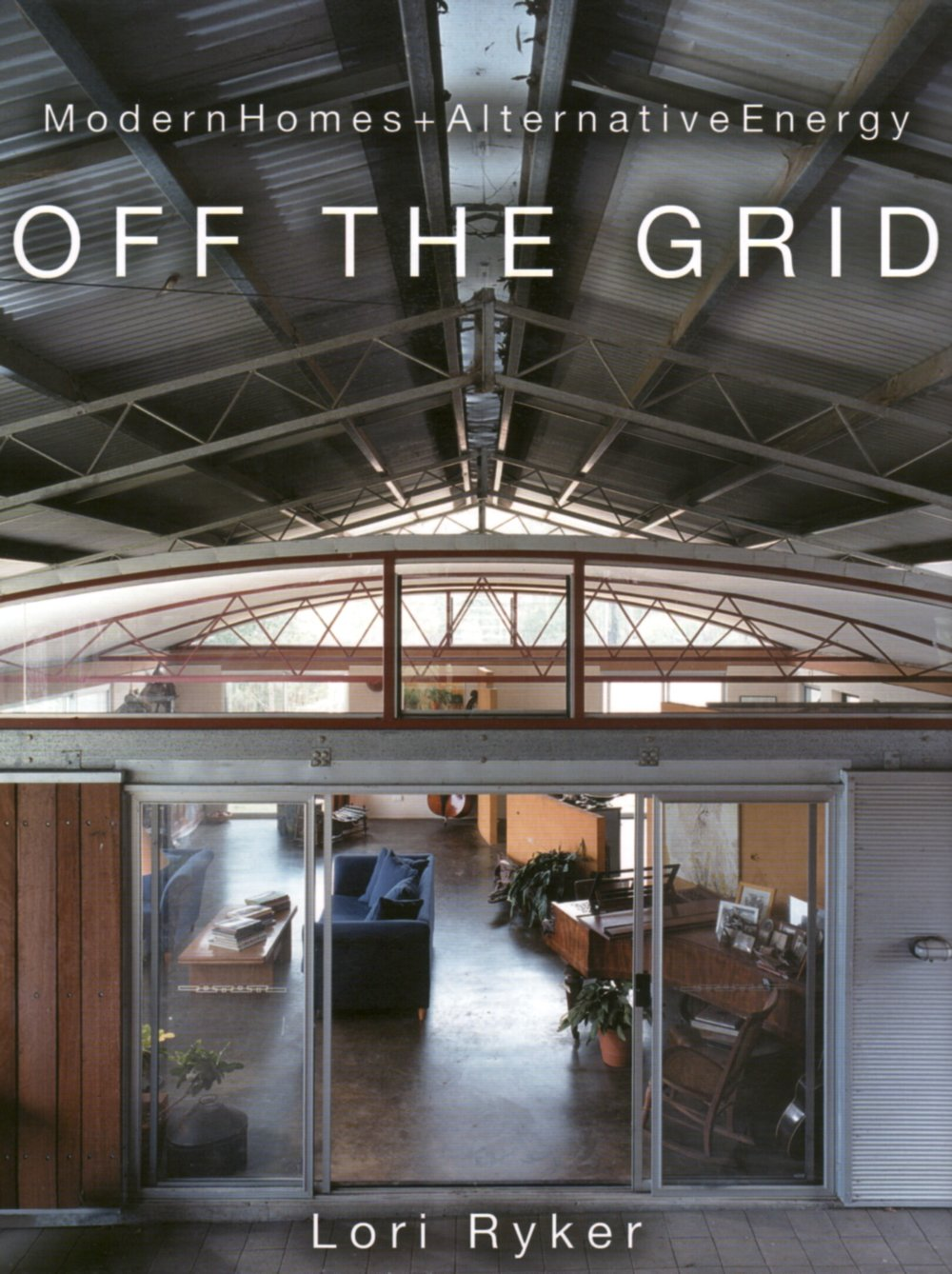 'Off the Grid' : Lori Ryker, Gibbs Smith, USA, 2005