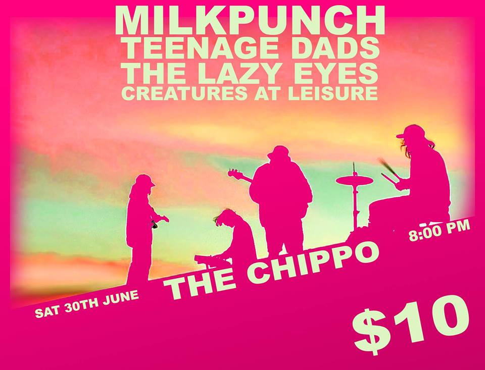 G'day friends! We're playing at The Chippo at the end of this month ㋡ presenting to you a new (& bigger) line up and songs from our upcoming debut album. We'll be giving you a little taste of what's to come.  Stoked to be joined by Melbourne boys  Teenage Dads  and local friends The Lazy Eyes and  Creatures At Leisure .   $10 / 18+ / 8pm  🥛SET TIMES TBA 🥛   Music