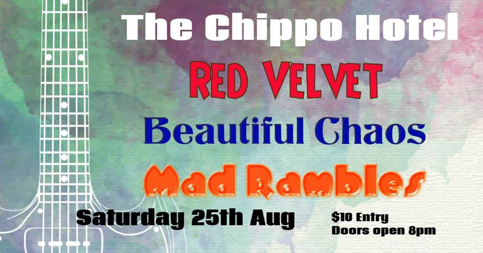 Beautiful chaos  along with  Red Velvet  and  Mad Rambles  are taking over  The Chippo Hotel  on Saturday 25 Aug for an awesome night of funk and fun.  $10 at that door  Set times to come closer to the date.   Music    Funk music