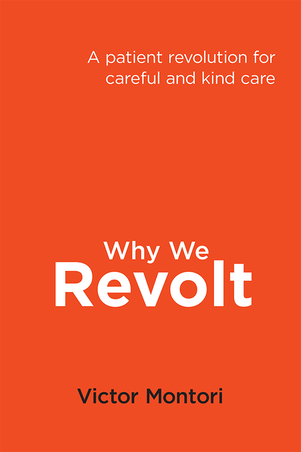 Why We Revolt: An Interview with Dr  Victor Montori | Six
