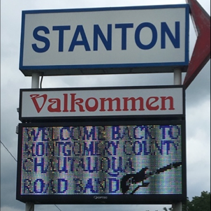 On our way to the gig, we had a short side trip to Gregg's hometown of Stanton and much to our surprise we got a mention on the town marquee.