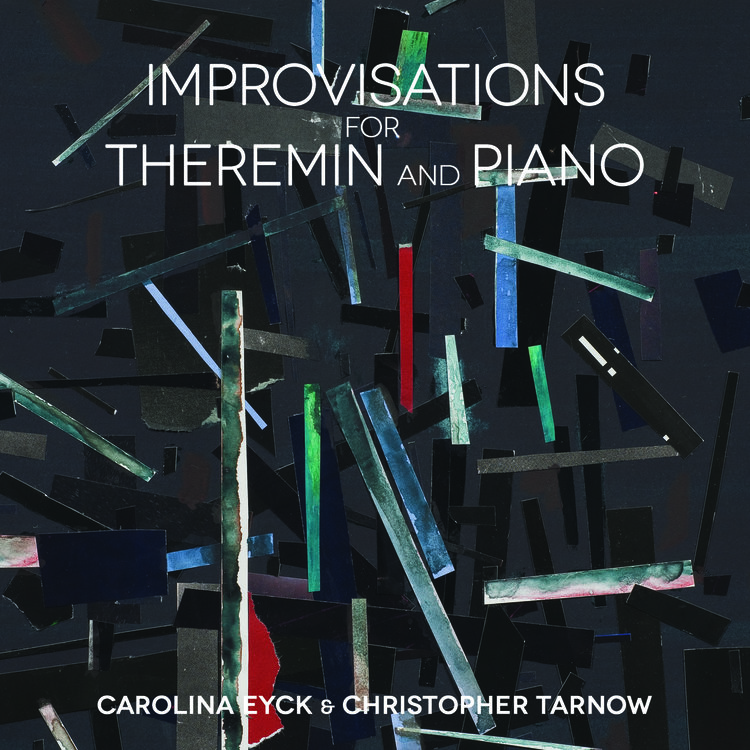 CarolinaEyck_ChristopherTarnow_Improvisations for Theremin and Piano