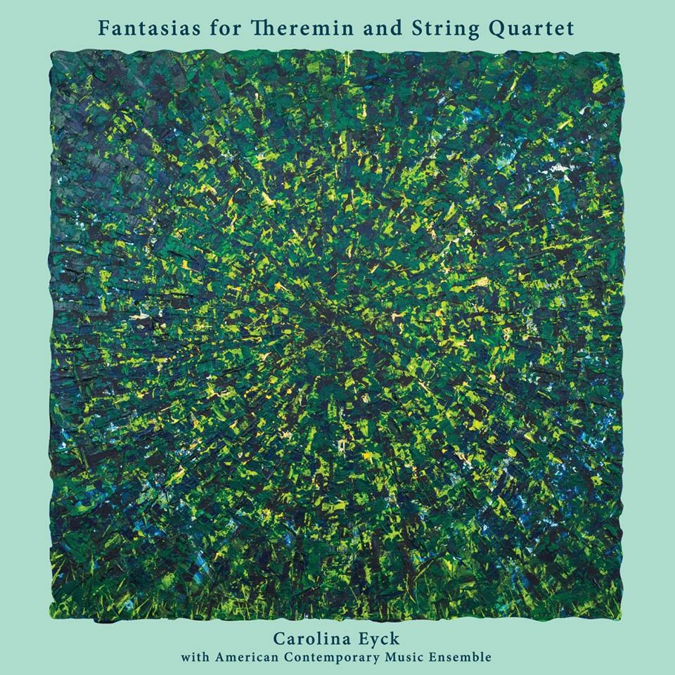 CarolinaEyck_Fantasias for Theremin and String Quartet