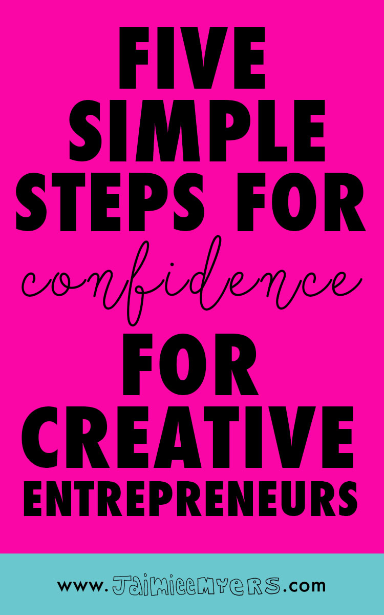 5 Simple Steps to Confidence | Ready to feel so confident in yourself and live the life of your dreams? It just takes 5 simple steps: self-love, connection to self, healthy habits, commitment and execution of goals and a plan. Click through to read more about you can gain confidence in your creativity and small business. Or repin for later!
