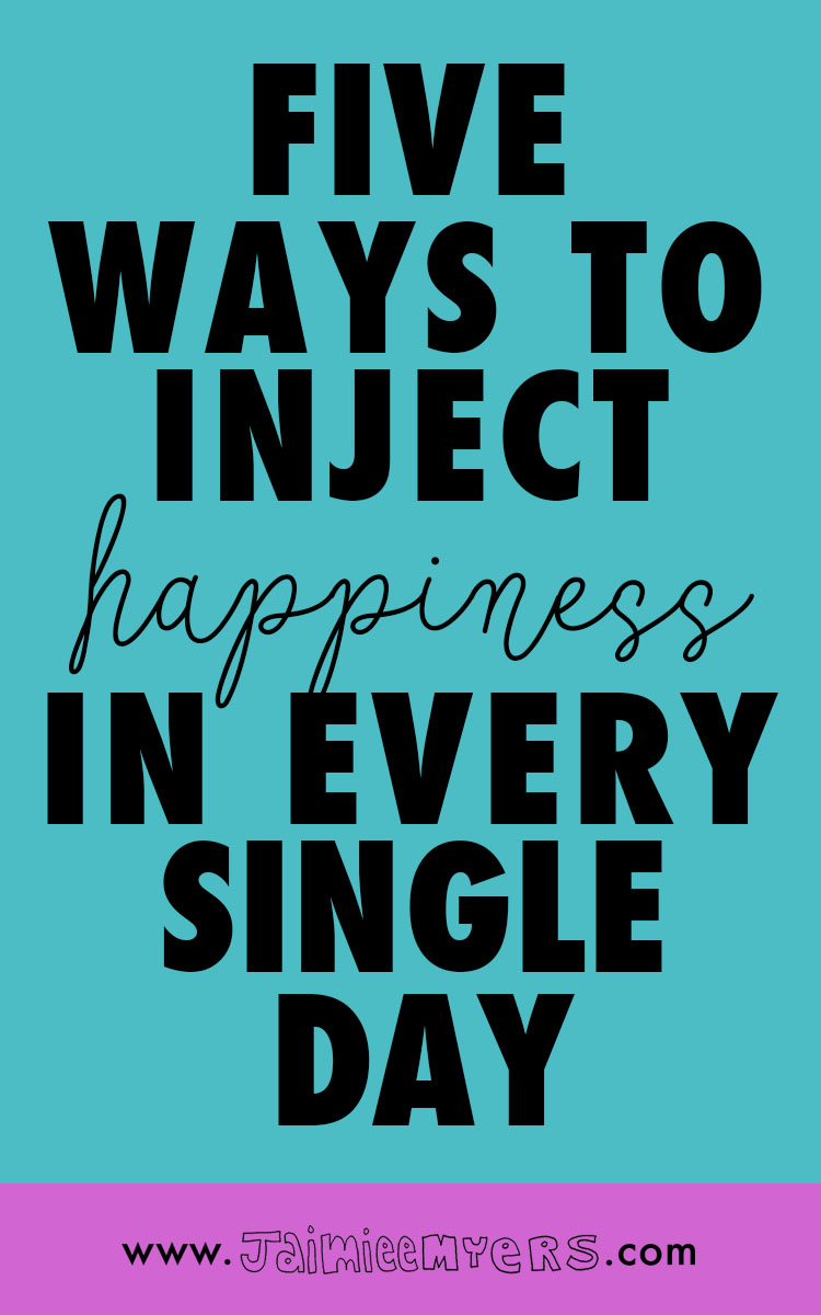 5 Ways to Inject Happiness in Every Single Day - Do these 5 small things for a quick boost of happiness when you're feeling down or even just to maintain your happiness level. Plus, print out these fun watercolor cards as a reminder! - jaimieemyers.com