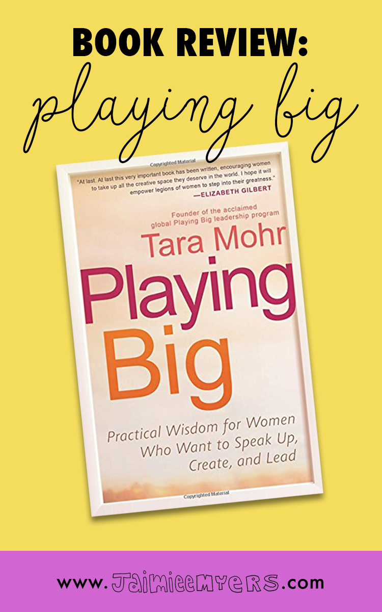Book Review: Playing Big | Jaimie Myers | Want to get rid of self-doubt and start communicating in a way that lets you find leadership and your full potential? Playing Big: Practical Wisdom for Women Who Want to Speak Up, Create and Lead is the best self-development book I read last year and i recommend it for every entrepreneur, blogger or creative! Click to read the full review.