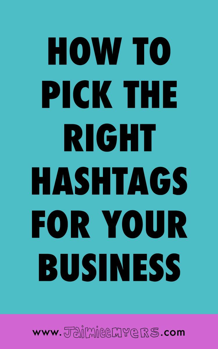 How to Pick the Right Hashtags for Your Business | Jaimie Myers | Want engagement, more followers, more likes, more interaction, more sales, more conversions all from Instagram? Then its time to do some hashtag research. Learn eight different ways to find the right hashtags for your business in this blog post.