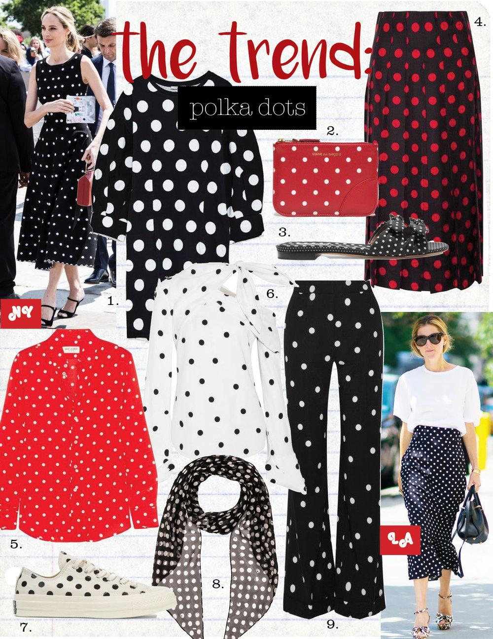 1. zara polka dot dress 19,  zara.com  2. comme des garcons wallet, $158,  needsupply.com  3. tabitha simmons polka-dot bow slides, $575,  net-a-porter.com  4. gucci pleated polka-dot silk-satin twill midi skirt, $1900,  net-a-porter.com  5. saint laurent polka-dot crepe de chine shirt, $594,  net-a-porter.com  6. monse off-the-shoulder polka-dot silk-blend top, $1090,  net-a-porter.com  7. converse chuck taylor all star embroidered leather sneakers, $36,  net-a-porter.com  8. saint laurent silk polka dot scarf, $395,  fwrd.com  9. monse polka dot silk-blend crepe wide-leg pants, $1390,  net-a-porter.com