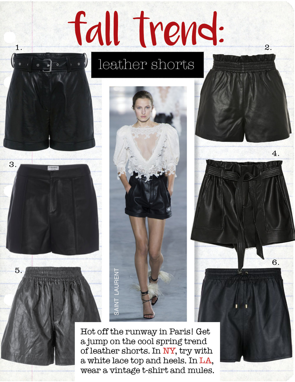 1. iro indig leather belted shorts, $730,  ifchic.com  2. topshop pu paperbag shorts, $68,  topshop.com  3. frame culotte leather short, $525,  frame-store.com  4. zara leather paper bag bermuda shorts, $29,  zara.com  5. golden goose deluxe brand crackle faux leather shorts, $415,  farfetch.com  6. nk drawstring shorts, $947,  farfetch.com