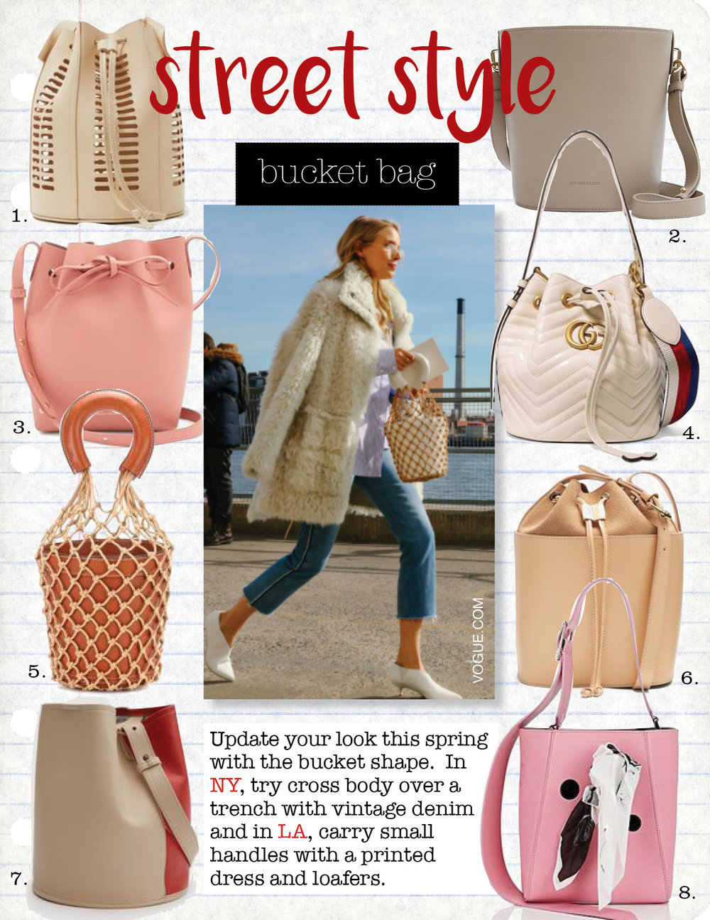 1. modern weaving mini oval die cut bucket bag, $255,  needsupply.com  2. jw anderson bucket bag in ash, $1495,  needsupply.com  3. mansur gavriel pink-lined mini leather bucket bag, $641,  matchesfashion.com  4. gucci gg marmont quilted leather bucket bag, $2190,  net-a-porter.com  5. staud moreau macrame and leather bucket bag, $384,  matchesfashion.com  6. apc claire leather and suede bucket bag, $541,  matchesfashion.com  7. creatures of comfort small bucket bag in clove/cappuccino, $525,  needsupply.com  8. calvin klein 205w39nyc  small leather bucket bag, $1695,  barneys.com