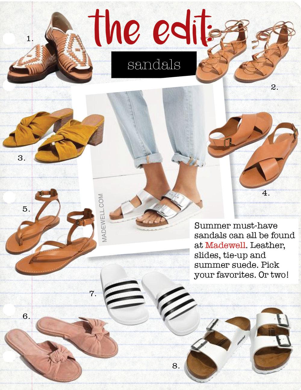 1. chamula classic uxmal huarache sandals, $81,  madewell.com  2. madewell boardwalk lace-up sandal, $59,  madewell.com  3. madewell sari crisscross sandal, $128,  madewell.com  4. madewell boardwalk crossover sandal, $59,  madewell.com  5. madewell boardwalk thong sandal, $59,  madewell.com  6. madewell naida half-bow sandal, $98,  madewell.com  7. adidas unisex adilette slides, $45,  madewell.com  8. birkenstock arizona sandals in white birko-flor, $135,  madewell.com