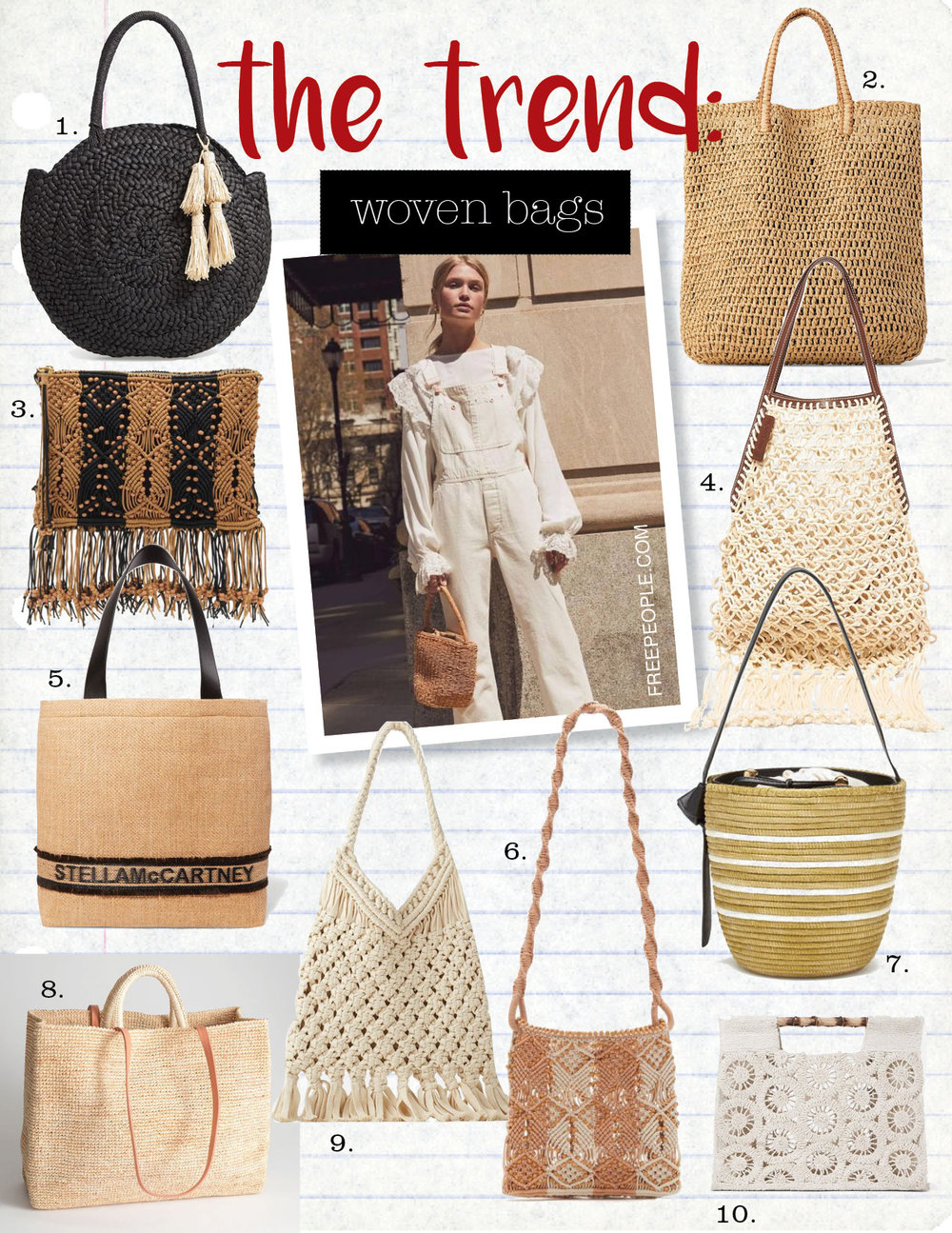 1. l space beach weekend straw tote, $79,  nordstrom.com  2. zara woven paper shopper, $39,  zara.com  3. ulla johnson evy clutch, $325,  ullajohnson.com  4. jw anderson leather-trimmed macrame tote, $1713,  matchesfashion.com  5. stella mccartney small faux leather-trimmed raffia tote, $995,  net-a-porter.com  6. ulla johnson april crossbody, $350,  ullajohnson.com  7. cesta collective ficelle multi stripe bucket bag, $395,  goop.com  8. and other stories large woven straw tote, $79,  stories.com  9. zara crochet shopper bag, $59,  zara.com  10. zara bamboo handle shopper bag, $49,  zara.com