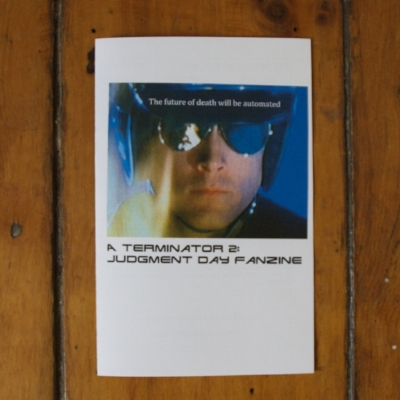 The future of death will be automated - A Terminator 2 fanzine! Zine is full colour. $5 * To Order any our zines email invitedghosts@gmail.com