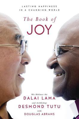 The Book of Joy - His Holiness the Dalai Lama and Archbishop Desmond Tutu with Douglas Abrams