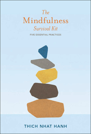 The Mindfulness Survival Kit - Thich Nhat Hanh