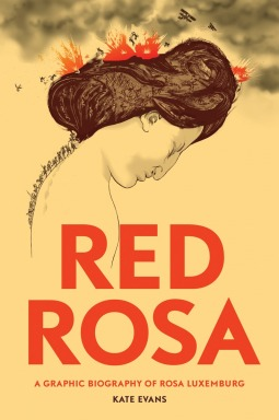 Red Rosa - Kate Evans