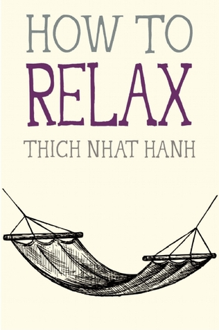 How To Relx - Thich Nhat Hanh