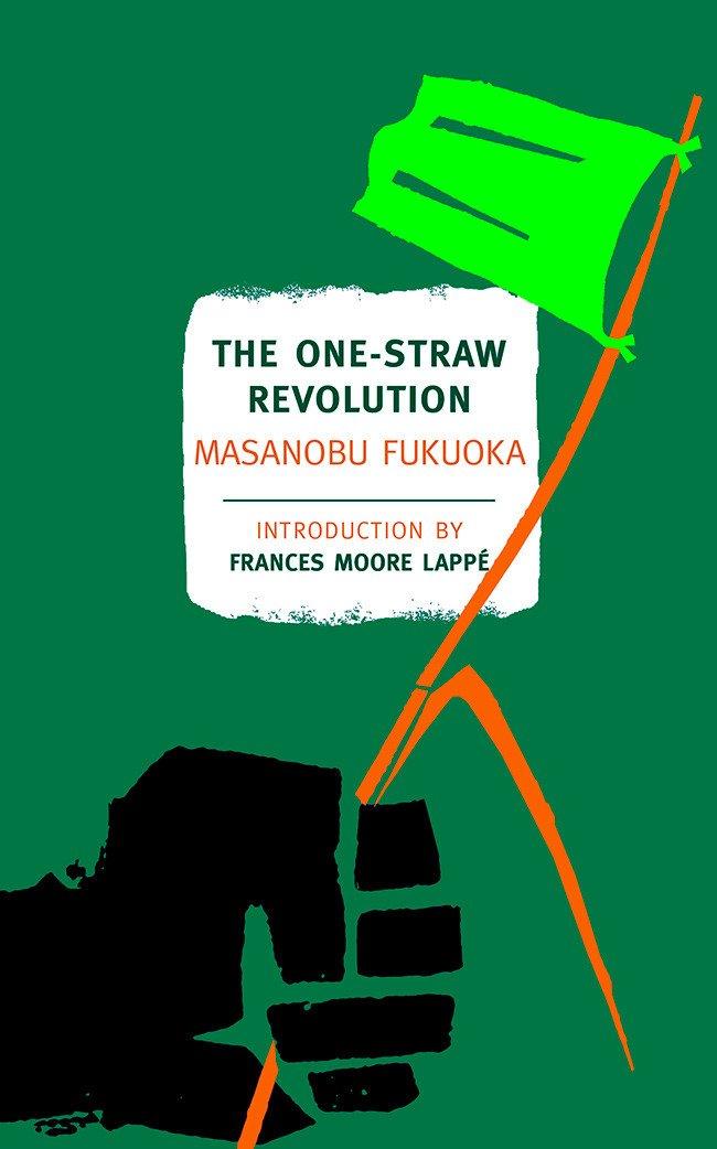 One Straw Revolution - Masanobu Fukuoka