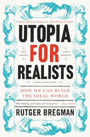 Utopia For Realists - Rutger Bregman