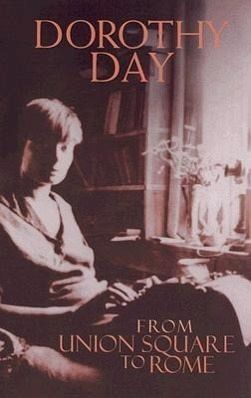 from Union Square to Rome - Dorothy Day