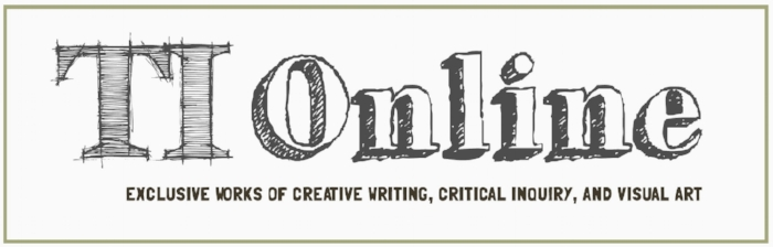 TI Online will soon be launching as an extension of ICEVIEW's published material. TI Online will feature weekly batches of writing, visual art, and more. Submissions are open year-round.