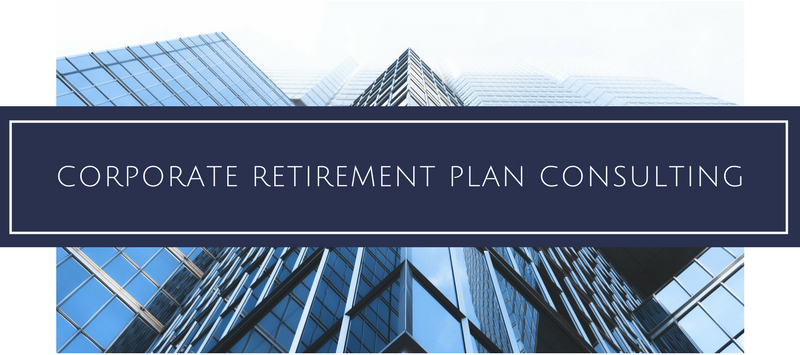 Corporate Retirement Plan Consulting