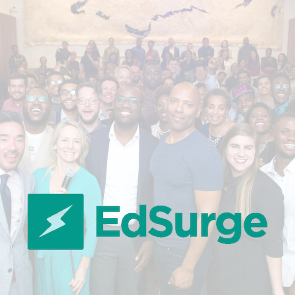 """This was an energetic cohort, laser-focused on equity, social justice and what it means to support students holistically,"" - EdSurge 