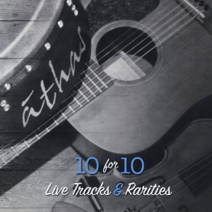 athas 10 for 10: Live Track and Rarities