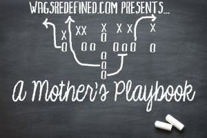 A Mother's Playbook