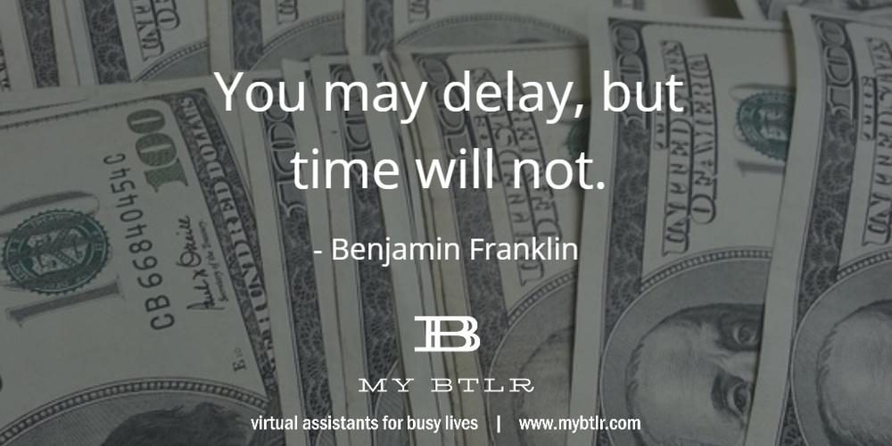 You May Delay, But Time Will Not | www.mybtlr.com
