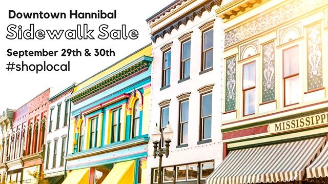 SAVE THE DATE SIDEWALK SALES  SEPTEMBER 29TH & 30TH  10AM - 5PM 👍  #historichannibal #visithannibal #hannibalmo #high5hannibal #quincyil #missouriadventure  #visitmo #marktwain #showmestate #mo #explore #showme #supportlocal #community #shoplocal