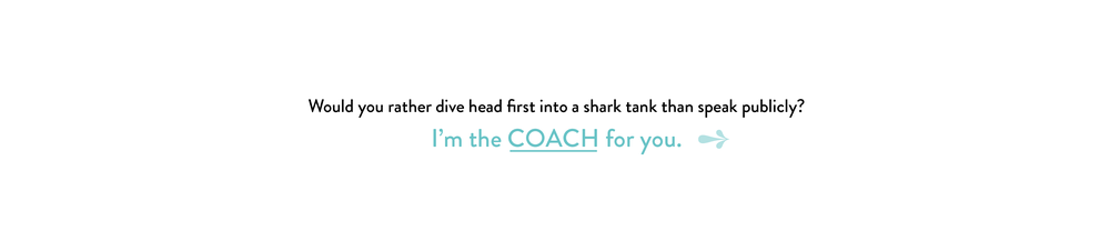I'm the COACH for you.
