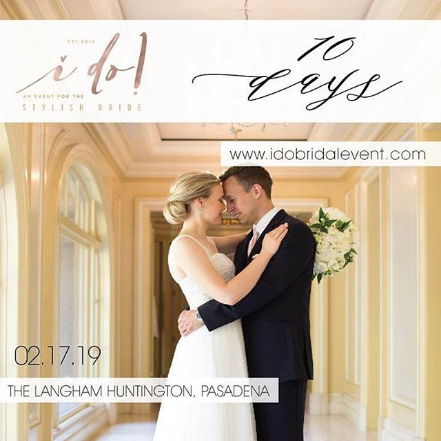 The official 10 D A Y countdown has begun! We can't wait to see all of you at @idobridalevent at @langhampasadena ! Tickets are almost SOLD OUT {link in profile!}