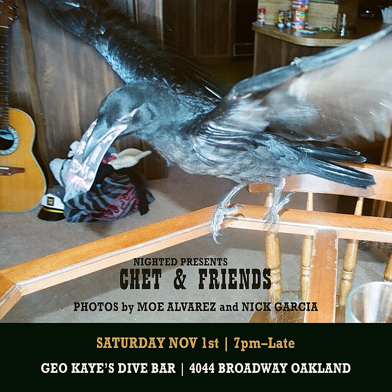 NIGHTED Presents:: Chet & Friends   Photos by Moe Alvarez and Nick Garcia  Saturday, Nov. 1st at Geo Kaye's Dive Bar in Oakland    New zines, snacks and music- come thru.