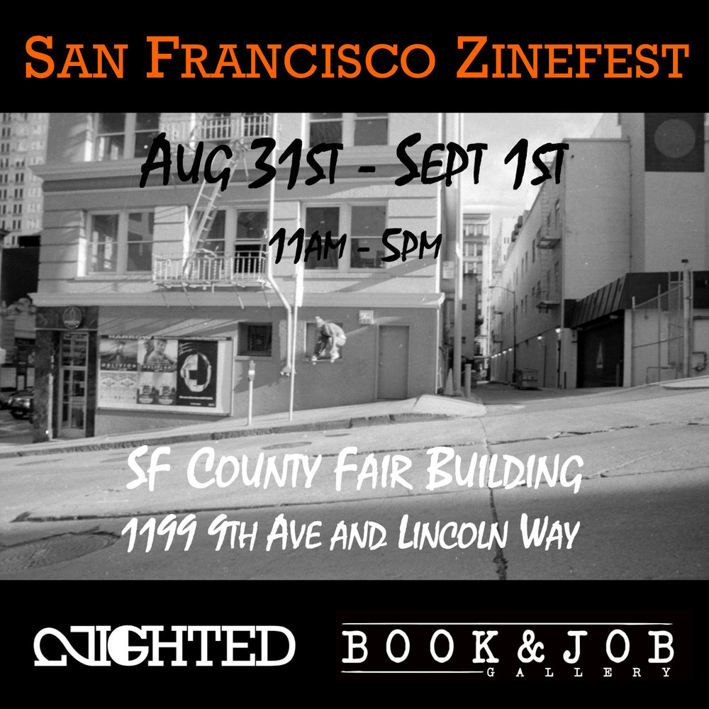 YAY AREAAAAAAAAAAAAA- It's SF Zinefest time! Slide on through this weekend.. Shawn Whisenant will be holding down the table, slangin his brand new NIGHTED zine and lots of other rare shit. More event details here:: http://www.sfzinefest.org/