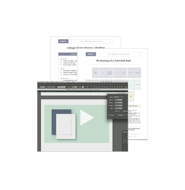 AdvancedVideos + Guides - Take it all a step further with bonus video lessons on more advanced InDesign tools, plus extra resources, like the student-favorite, the InDesign  project planner
