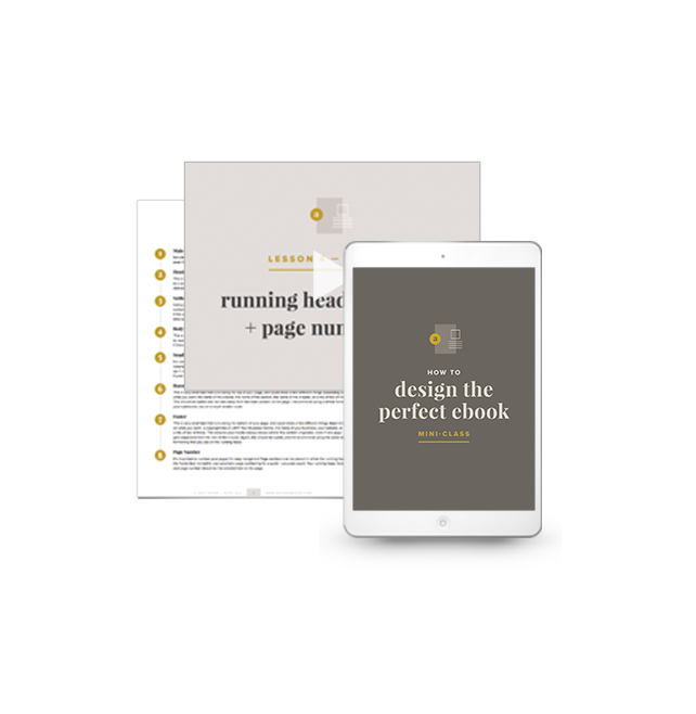 Ebook DesignMini-Class Access - Get free access to my popular mini-class How to Design the Perfect Ebook. It's a fun 2-hour video class with ebook template file, and usually costs $59 on it's own.