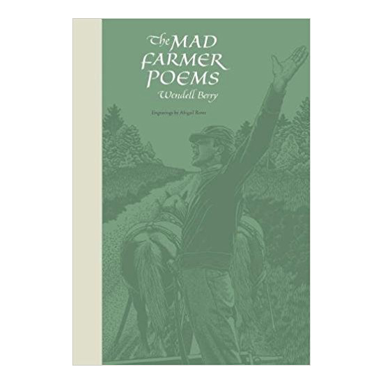 Mad Farmer Poems