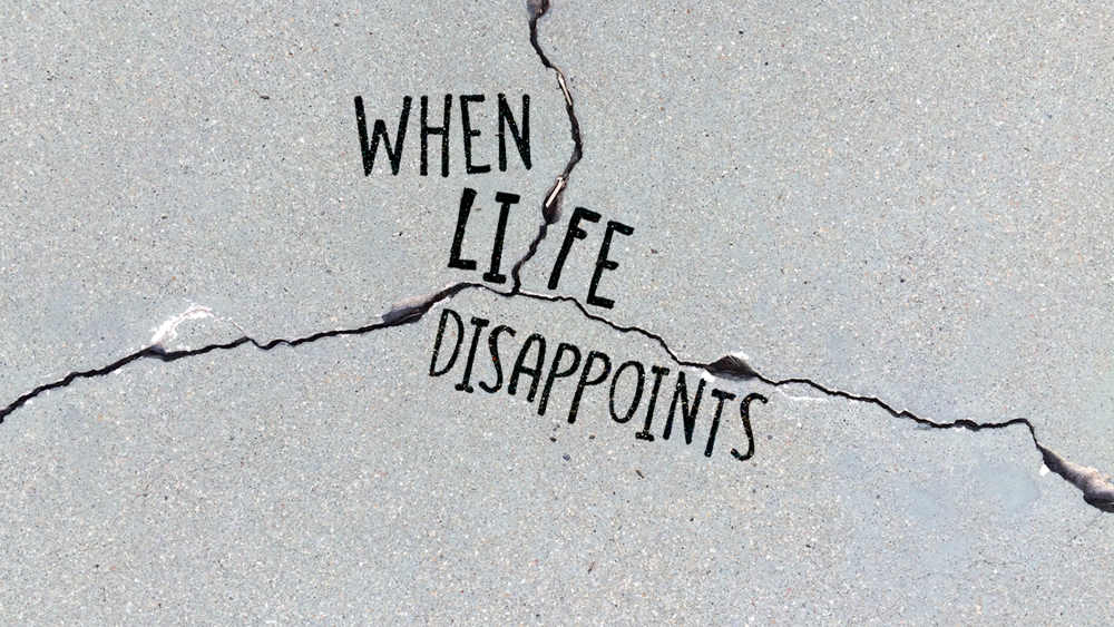 When Life Disappoints