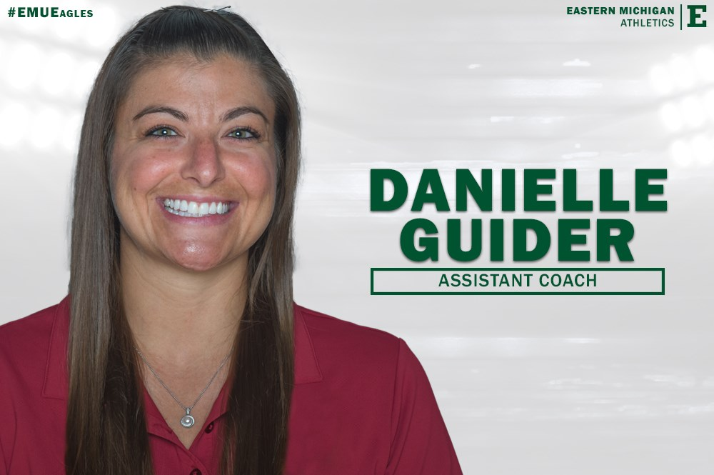 Danielle Guider  is the new assistant gymnastics coach at  Eastern Michigan University !