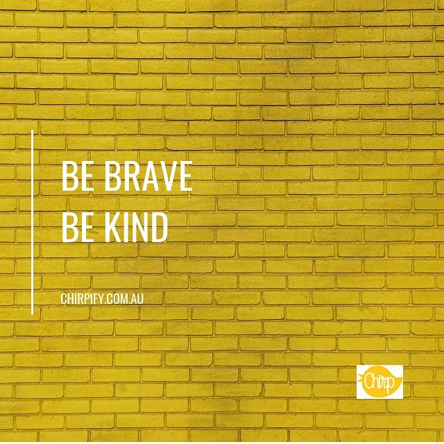 These are my two words for 2019. Brave - because with courage everything is possible. And kindness because it should be applied liberally, always. . #happiness #nye #thegoodlife #relationships #chirpify #therapy #words #quotestoliveby #resolutions