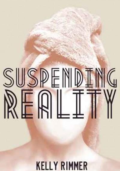Kelly Rimmer Suspending Reality
