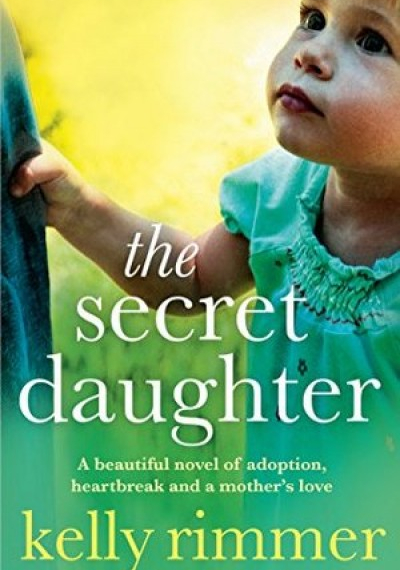 Kelly Rimmer The Secret Daughter