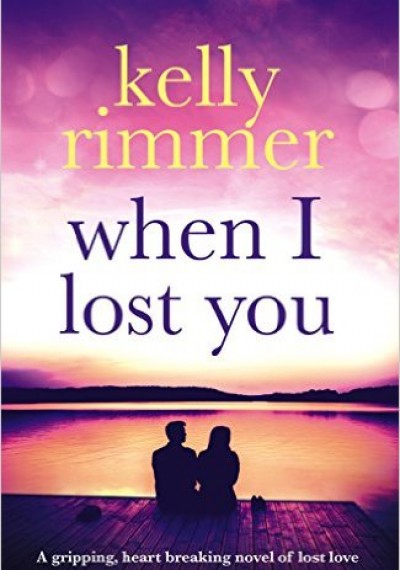 Kelly Rimmer When I Lost You