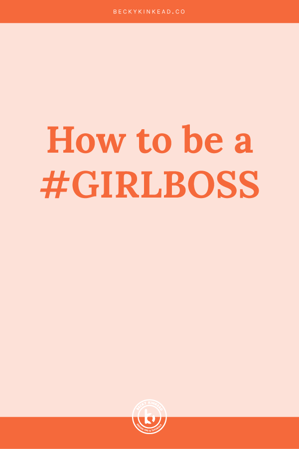 How-to-be-a-girl-boss.jpg